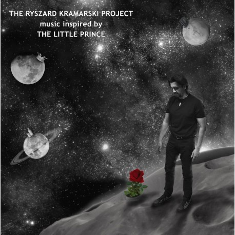 "The Ryszard Kramarski Project ""Music inspired by The Little Prince"" CD, Dig."