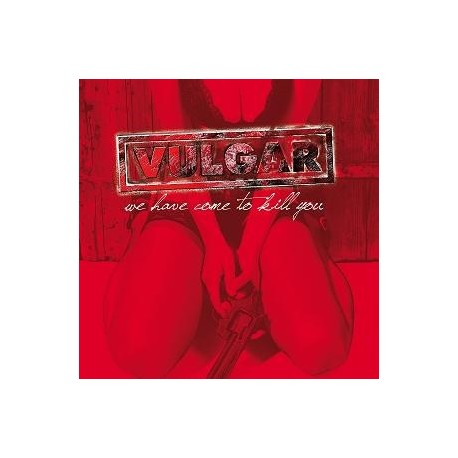 "Vulgar ""We Have Come To Kill You"" CD"