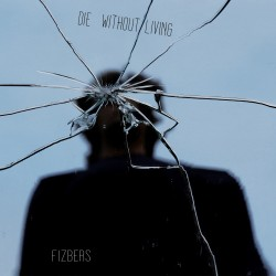 "Fizbers ‎""Die Without Living"" CD"