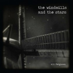 "Ali Ferguson ""The Windmills and The Stars"" CD Dig."