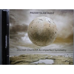 "Przemysław Rudź ""Discreet Charm Of An Imperfect Symmetry"" CD"