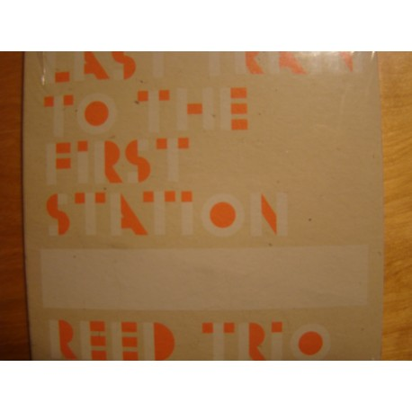 Reed Trio – Last Train To The First Station CD, Dig.