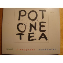 "Noel, Pleszyński, Maćkowiak ""Pot One Tea"" CD, Dig."